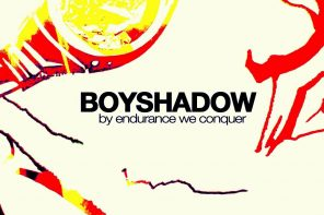 Boyshadow // Bigger than One's Shadow